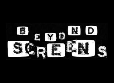 Beyond Screens